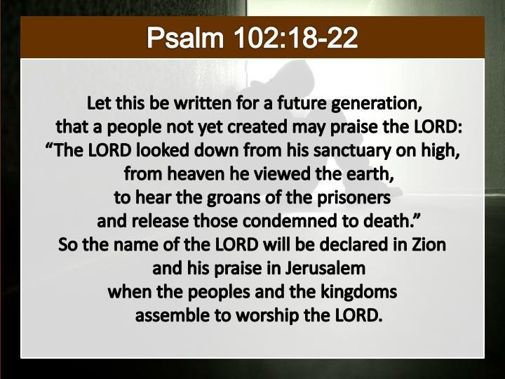 Psalm 102:18-22