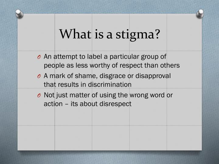 What is a stigma?