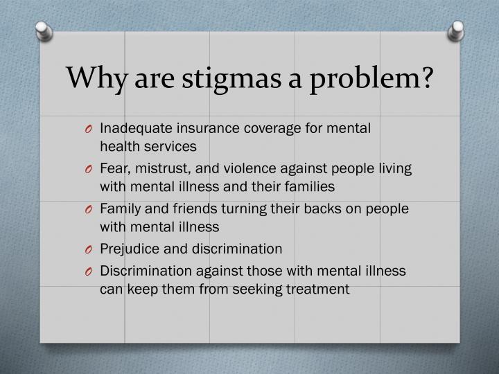 Why are stigmas a problem?