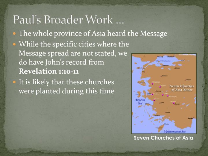 Paul's Broader Work …