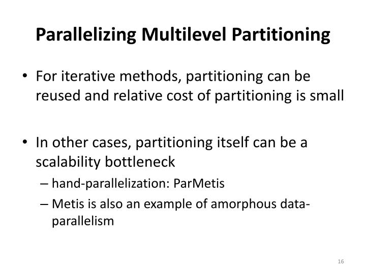 Parallelizing Multilevel Partitioning