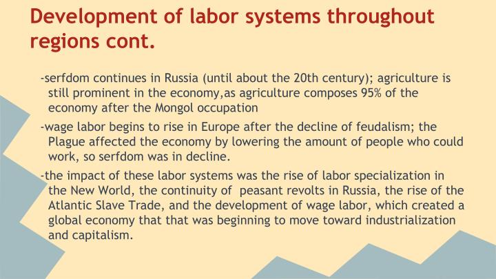Development of labor systems throughout regions cont.