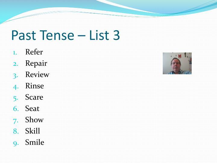 Past Tense – List 3