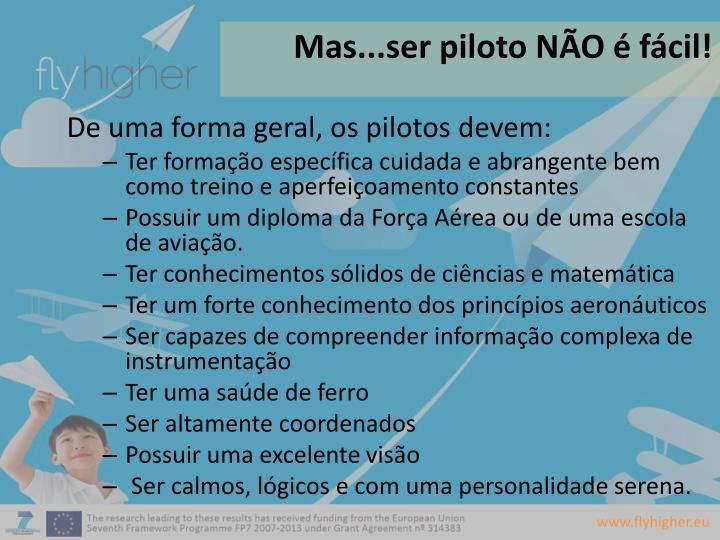 Mas...ser piloto NÃO é fácil!