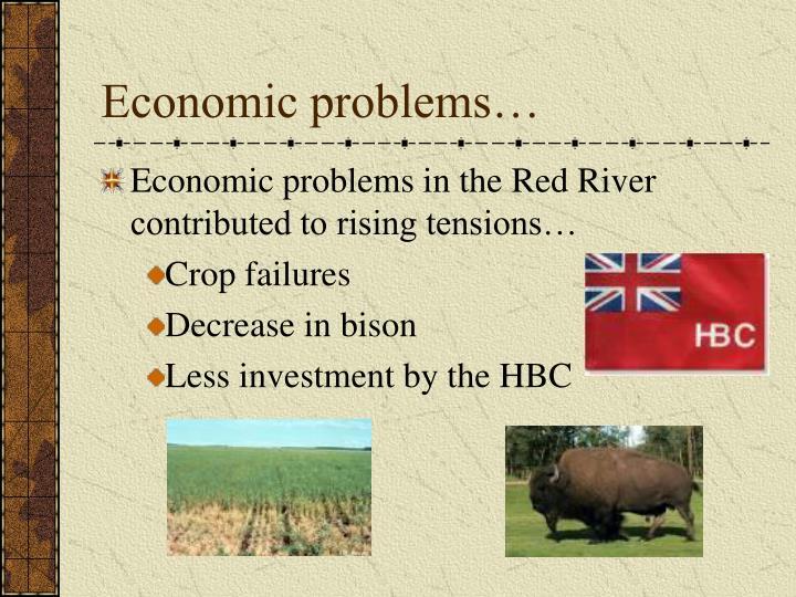 Economic problems…
