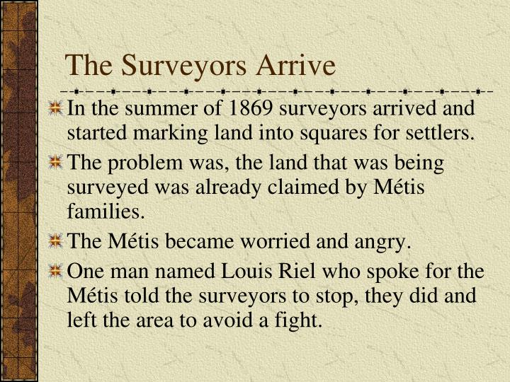 The Surveyors Arrive