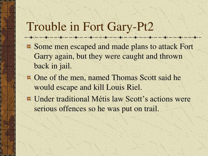 Trouble in Fort Gary-Pt2