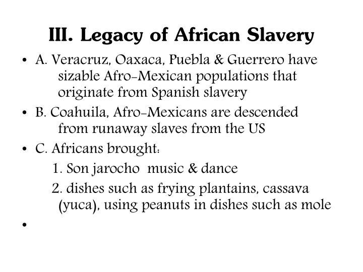 III. Legacy of African Slavery