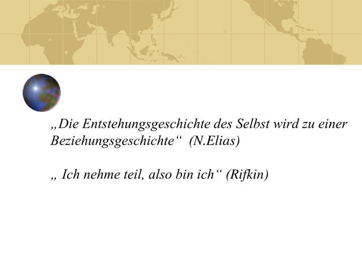 """""""Die Entstehungsgeschichte des Selbst wird zu einer Beziehungsgeschichte""""  ("""