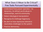 what does it mean to be critical five tasks pursued experimentally