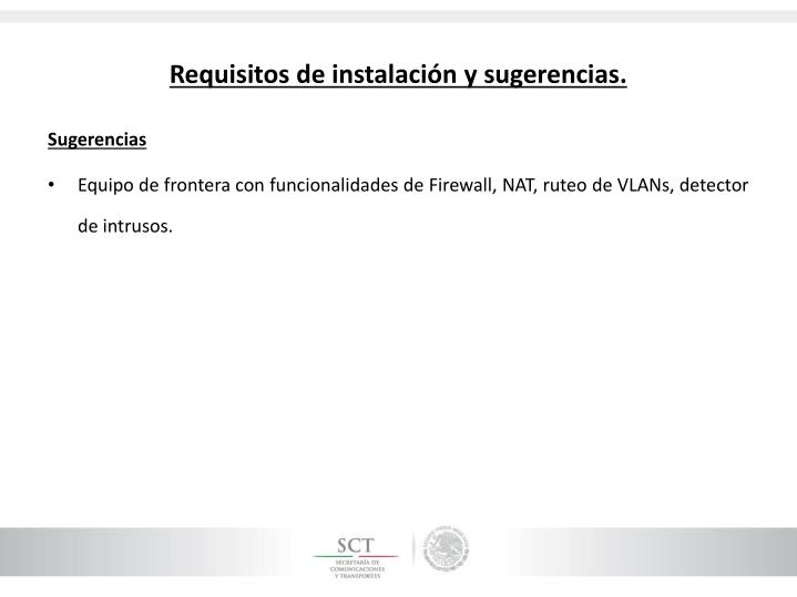 Requisitos de instalación y sugerencias.