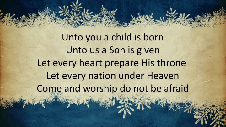 Unto you a child is born