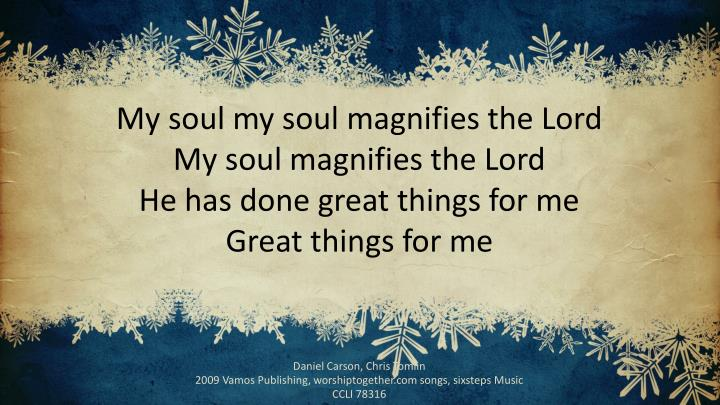My soul my soul magnifies the Lord