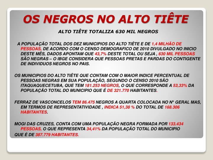 ALTO TIÊTE TOTALIZA 630 MIL NEGROS
