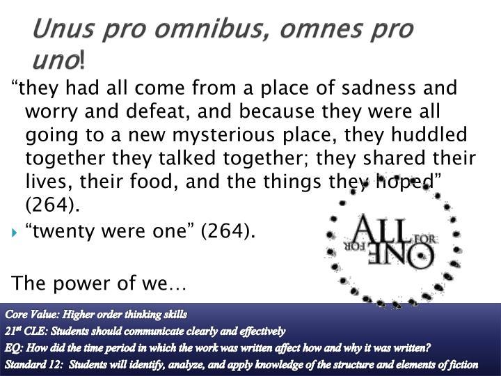 Unus pro omnibus, omnes pro