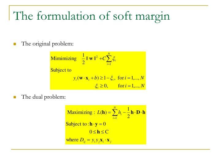 The formulation of soft margin