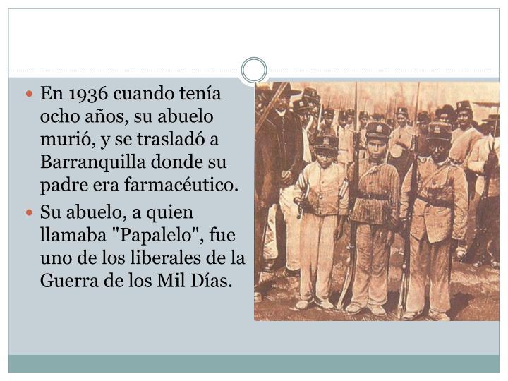 En 1936 cuando tenía ocho años, su abuelo murió, y se trasladó a Barranquilla donde su padre era farmacéutico.