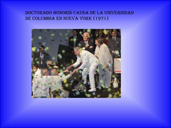 Doctorado honoris causa de la Universidad de Columbia en Nueva York (1971)