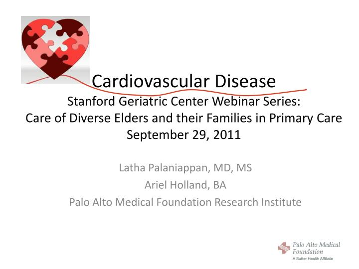 Latha palaniappan md ms ariel holland ba palo alto medical foundation research institute