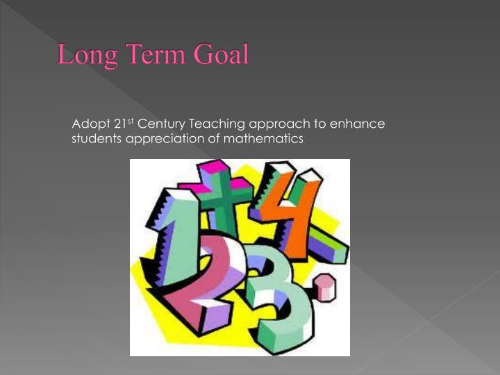 Long Term Goal