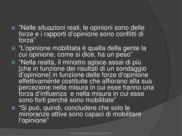"""""""Nelle situazioni reali, le opinioni sono delle forze e i rapporti d'opinione sono conflitti di forza"""""""