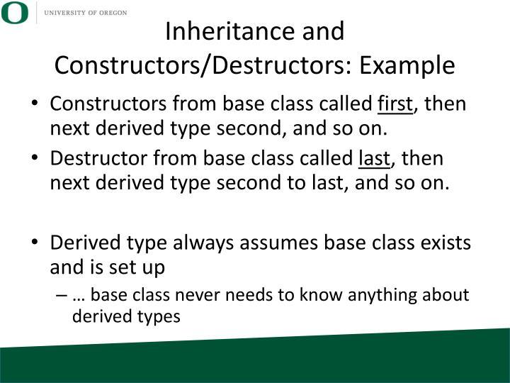 Inheritance and Constructors/Destructors: Example