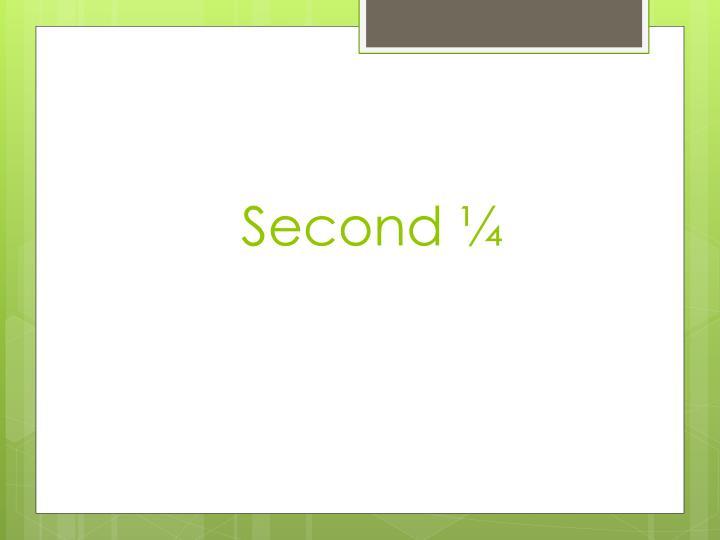Second ¼