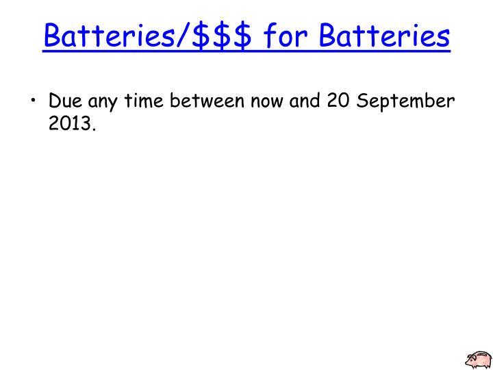 Batteries/$$$ for Batteries