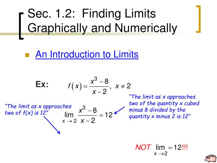 Sec. 1.2:  Finding Limits Graphically and Numerically
