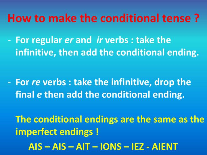 How to make the conditional tense ?