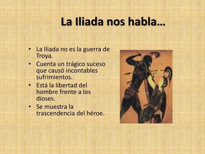 La Iliada nos habla…