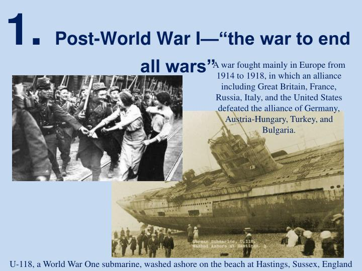 A war fought mainly in Europe from 1914 to 1918, in which an alliance including Great Britain, France, Russia, Italy, and the United States defeated the alliance of Germany, Austria-Hungary, Turkey, and Bulgaria.
