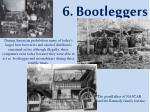 6 bootleggers