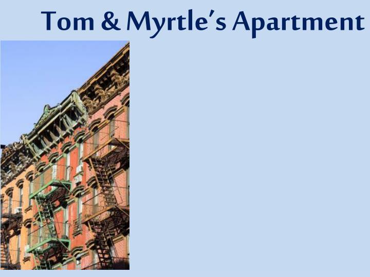 Tom & Myrtle's Apartment