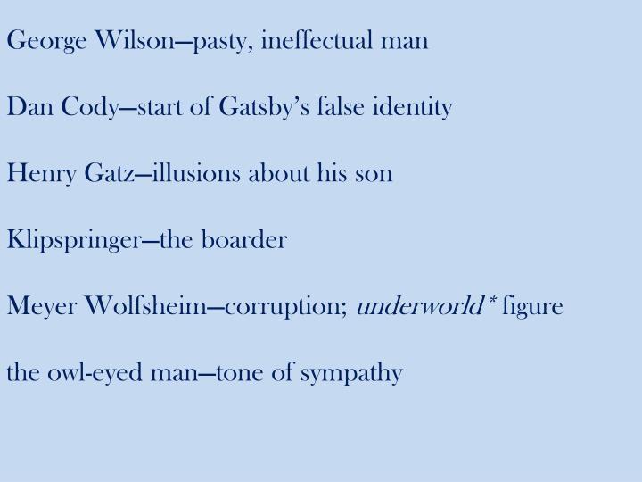 George Wilson—pasty, ineffectual man