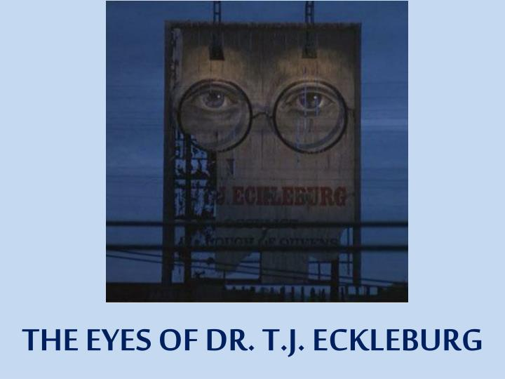 THE EYES OF DR. T.J.