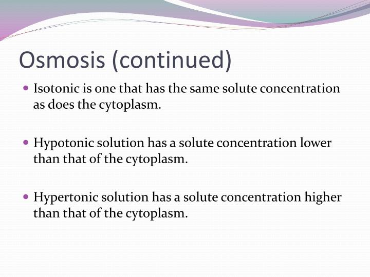 Osmosis (continued)