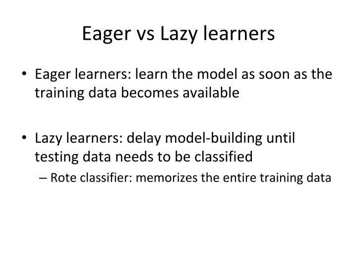 Eager vs lazy learners