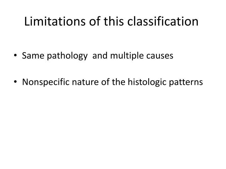 Limitations of this classification