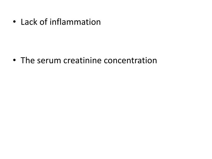 Lack of inflammation