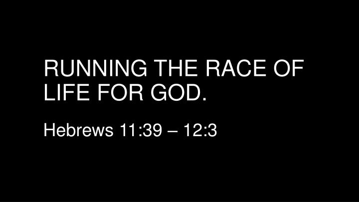 Running the race of life for god