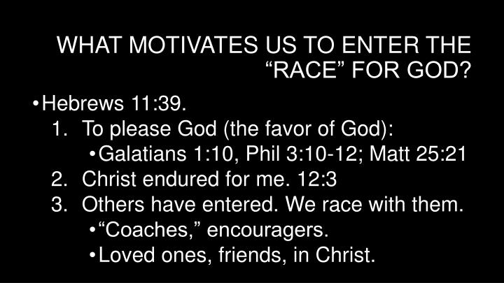What motivates us to enter the race for god