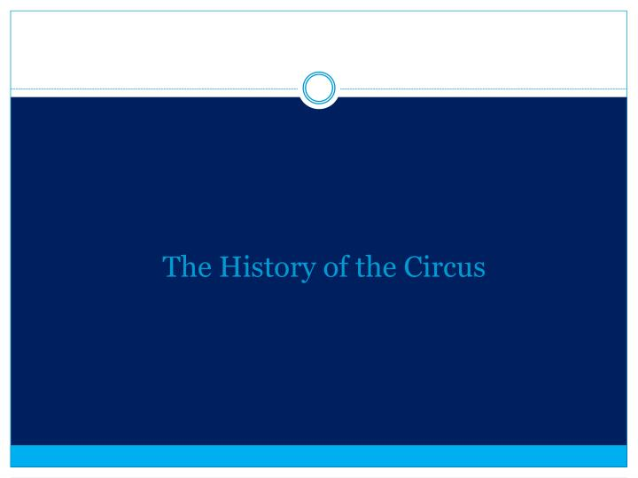 The history of the circus