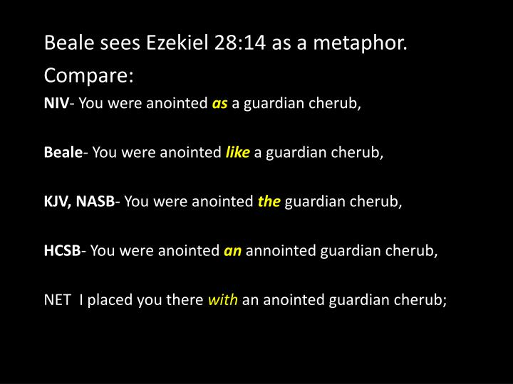 Beale sees Ezekiel 28:14 as a metaphor.