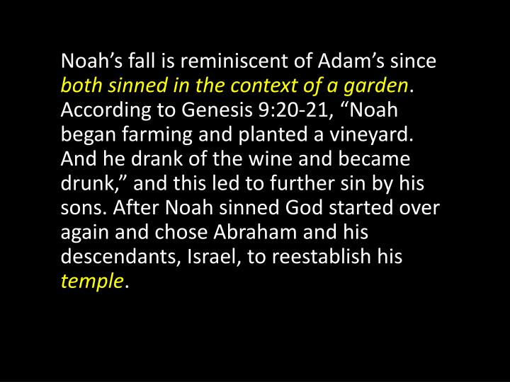 Noah's fall is reminiscent of Adam's since
