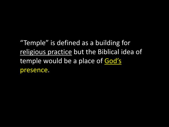 """Temple"" is defined as a building for"