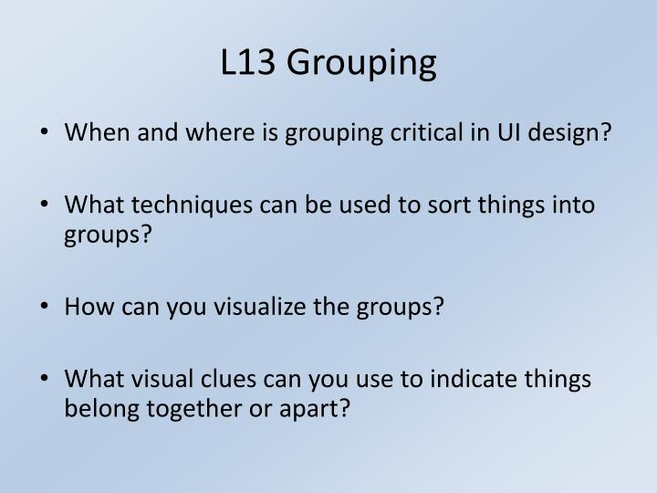 L13 Grouping