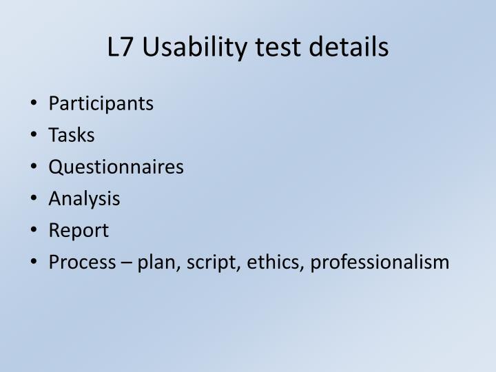 L7 Usability test details