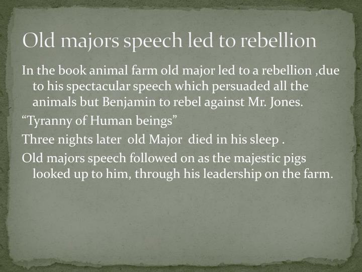 Old majors speech led to rebellion