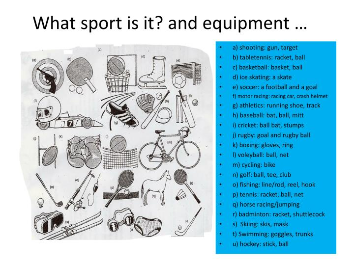 What sport is it? and equipment …